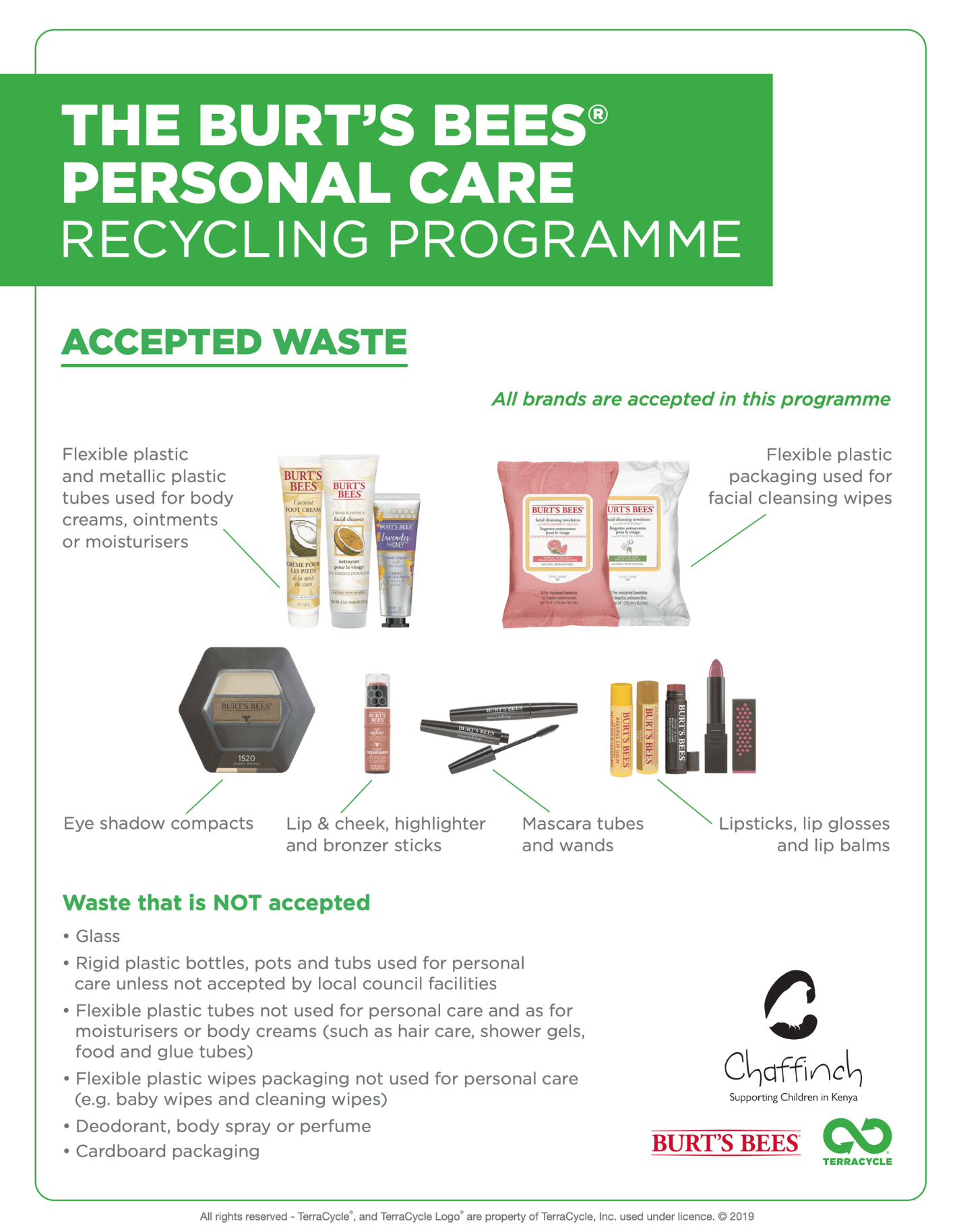 Items accepted: flexible tubes from moisturisers, body creams etc; mascara tubes and wands; lipstick, lipbalms and lip gloss; highlighter and bronzer sticks; eyeshadow compacts; flexible face wipe packaging; plastic and metallic tubes from ointment and creams.